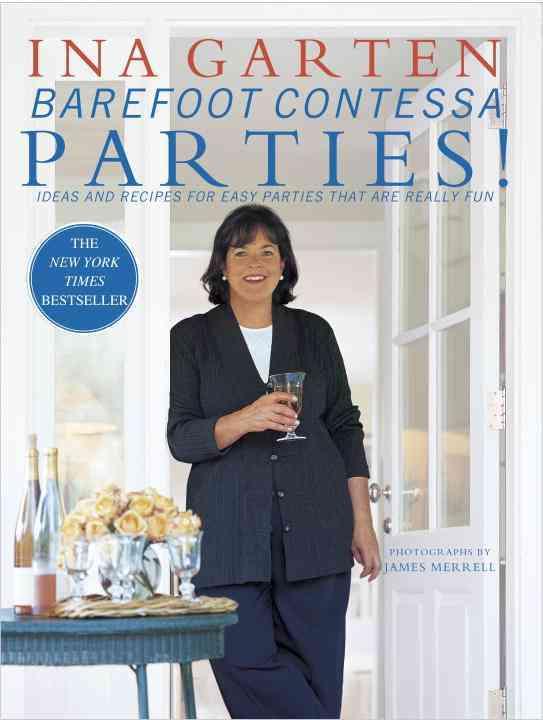 Barefoot Contessa Parties! By Garten, Ina/ Merrell, James (PHT)/ Merrell, James/ Barefoot Contessa (Store)